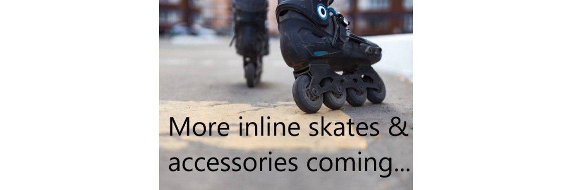 MORE INLINE SKATES are coming